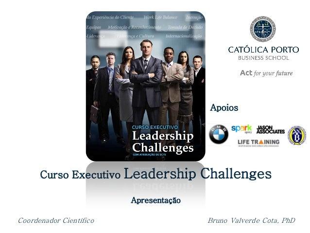 Apoios      Curso Executivo Leadership        Challenges                         ApresentaçãoCoordenador Científico       ...