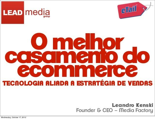 O melhor   casamento do    ecommerce TECNOLOGIA ALIADA A ESTRATÉGIA DE VENDAS                                           Le...