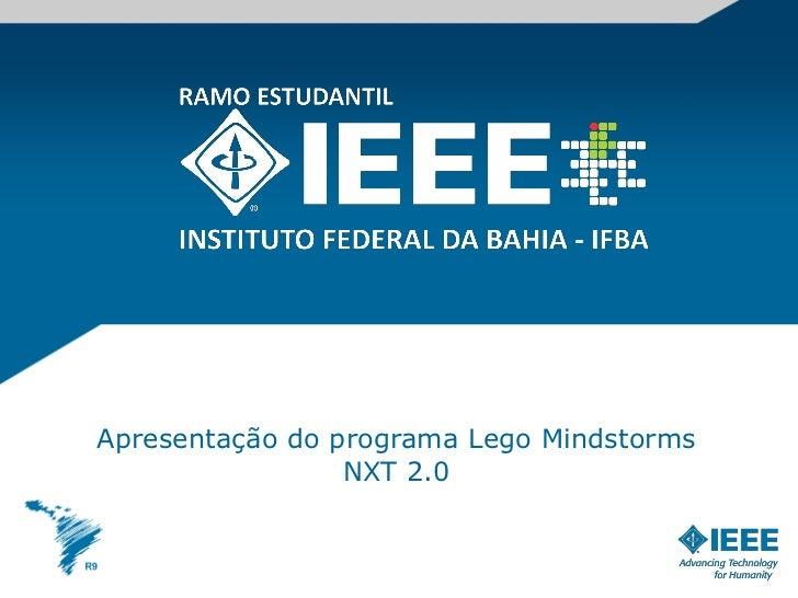 Apresentação do programa Lego Mindstorms                 NXT 2.0