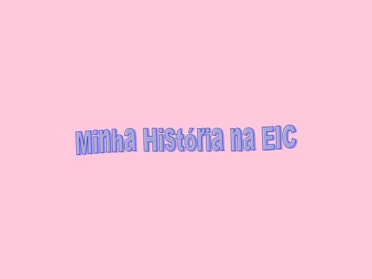 Minha História na EIC