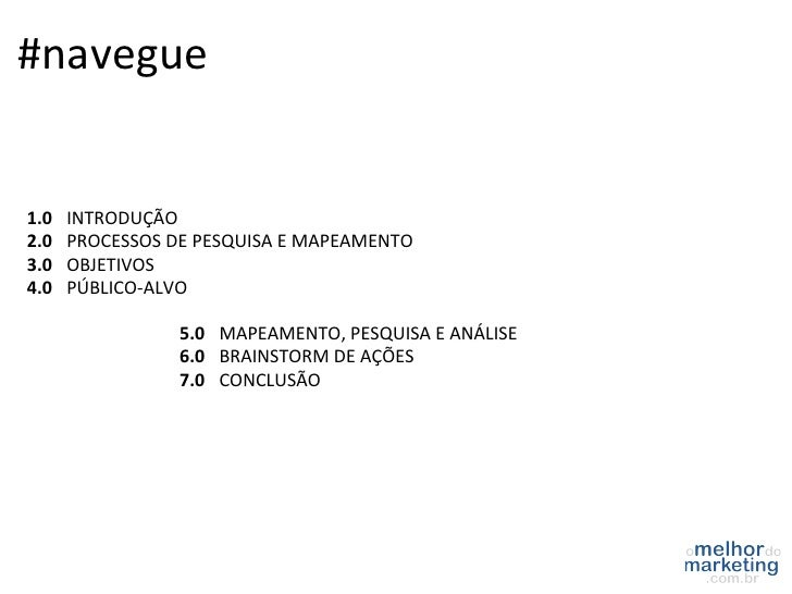 #navegue 1.0  INTRODUÇÃO 2.0  PROCESSOS DE PESQUISA E MAPEAMENTO 3.0   OBJETIVOS 4.0   PÚBLICO...