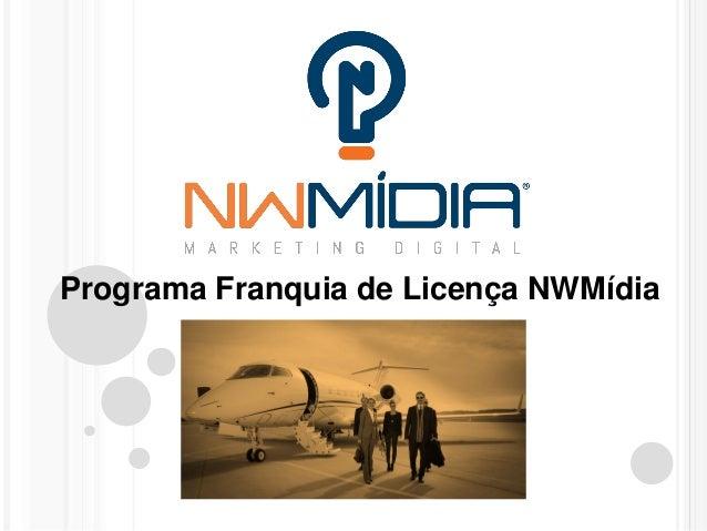 Programa Franquia de Licença NWMídia