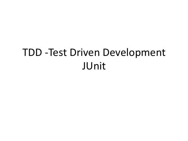 TDD -Test Driven Development             JUnit