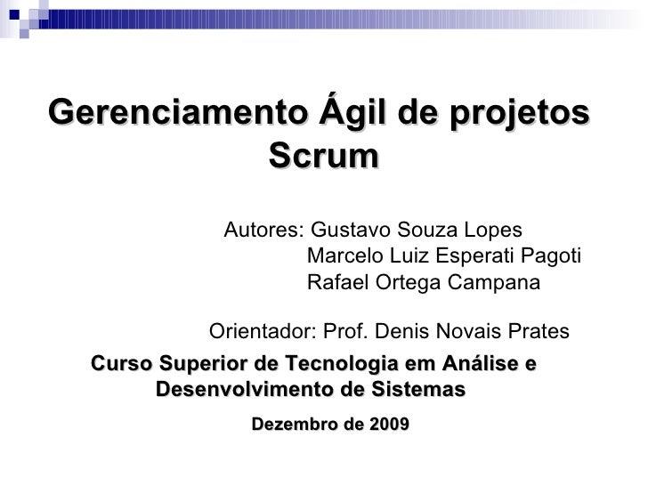 Gerenciamento Ágil de projetos  Scrum Curso Superior de Tecnologia em Análise e Desenvolvimento de Sistemas   Dezembro de ...