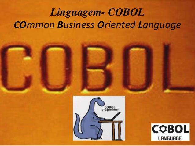 Linguagem- COBOL  COmmon Business Oriented Language