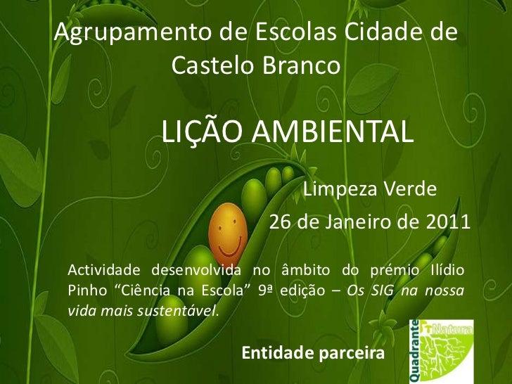 Agrupamento de Escolas Cidade de        Castelo Branco             LIÇÃO AMBIENTAL                              Limpeza Ve...