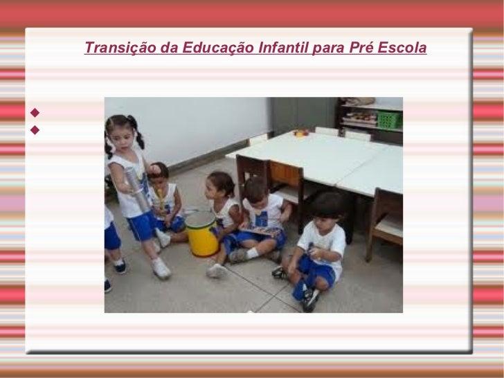 Transição da Educação Infantil para Pré Escola