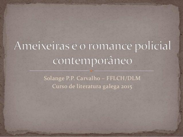 Solange P.P. Carvalho – FFLCH/DLM Curso de literatura galega 2015
