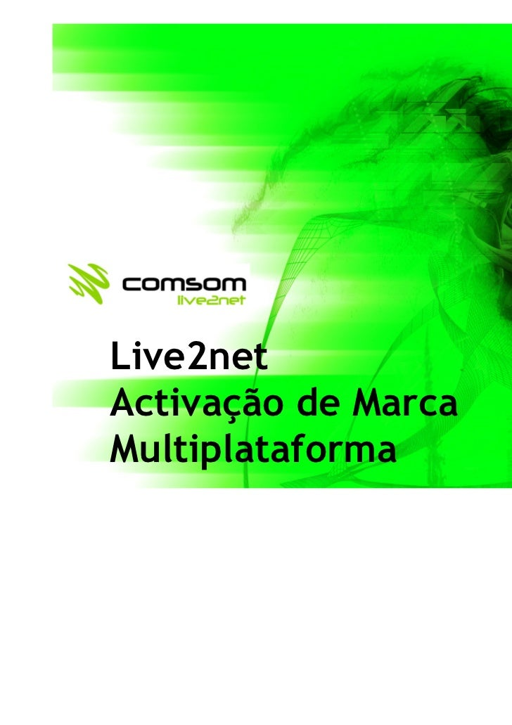 Live2netActivação de Marca                APRESENTAÇÃOMultiplataforma
