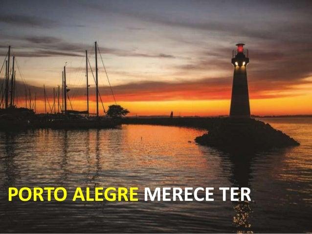 PORTO ALEGRE MERECE TER