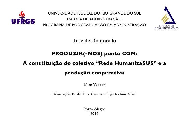 UNIVERSIDADE FEDERAL DO RIO GRANDE DO SUL                 ESCOLA DE ADMINISTRAÇÃO      PROGRAMA DE PÓS-GRADUAÇÃO EM ADMINI...