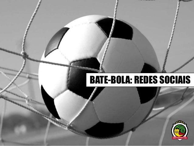 BATE-BOLA: REDES SOCIAIS
