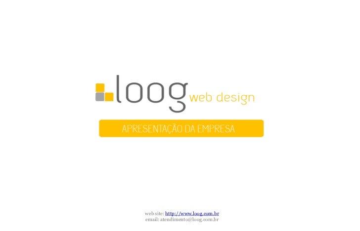 web site: http://www.loog.com.bremail: atendimento@loog.com.br