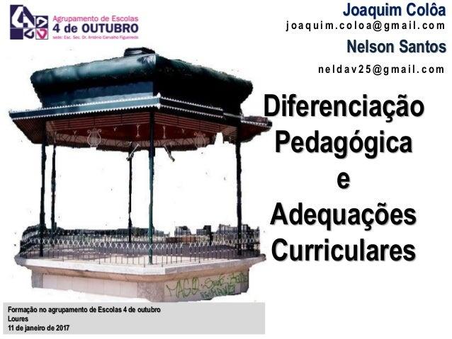 j o a q u i m . c o l o a @ g m a i l . c o m Joaquim Colôa Formação no agrupamento de Escolas 4 de outubro Loures 11 de j...