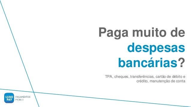 Paga muito de despesas bancárias? TPA, cheques, transferências, cartão de débito e crédito, manutenção de conta