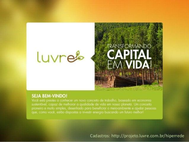 Cadastros: http://projeto.luvre.com.br/hiperrede