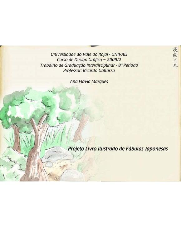 Universidade do Vale do Itajaí - UNIVALI         Curso de Design Gráfico – 2009/2 Trabalho de Graduação Interdisciplinar -...
