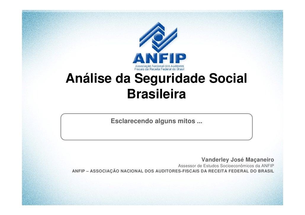 Análise da Seguridade Social         Brasileira                Esclarecendo alguns mitos ...                              ...