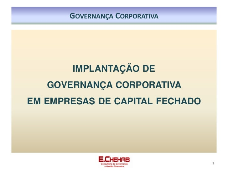 GOVERNANÇA CORPORATIVA       IMPLANTAÇÃO DE   GOVERNANÇA CORPORATIVAEM EMPRESAS DE CAPITAL FECHADO                        ...