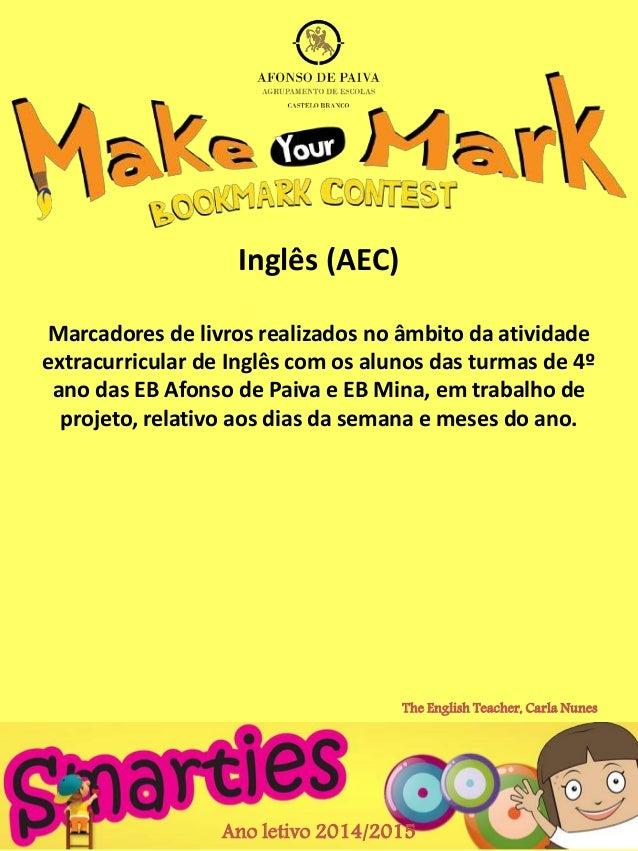 Inglês (AEC)  Marcadores de livros realizados no âmbito da atividade  extracurricular de Inglês com os alunos das turmas d...