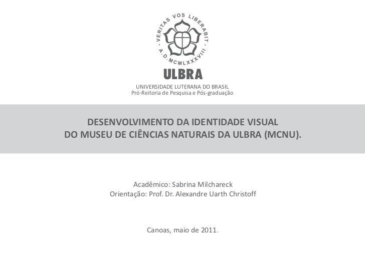 UNIVERSIDADE LUTERANA DO BRASIL              Pró-Reitoria de Pesquisa e Pós-graduação    DESENVOLVIMENTO DA IDENTIDADE VIS...