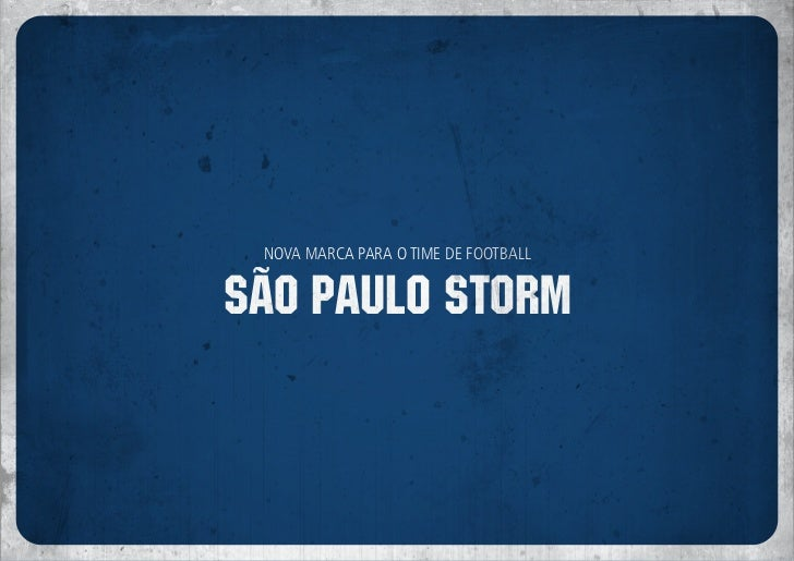 NOVA MARCA PARA O TIME DE FOOTBALLSÃO PAULO STORM