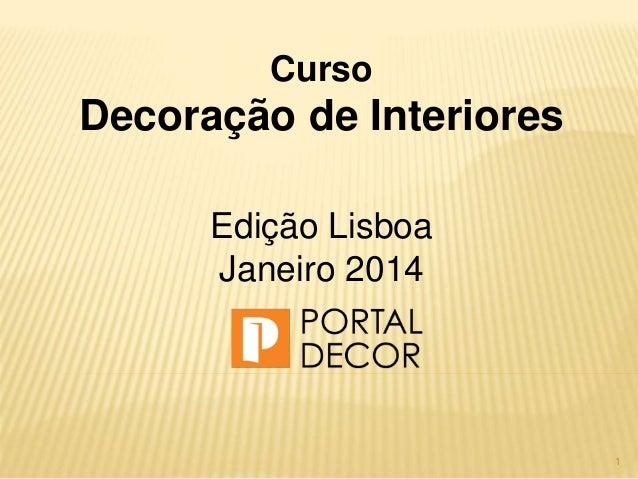 1 Curso Decoração de Interiores Edição Lisboa Janeiro 2014