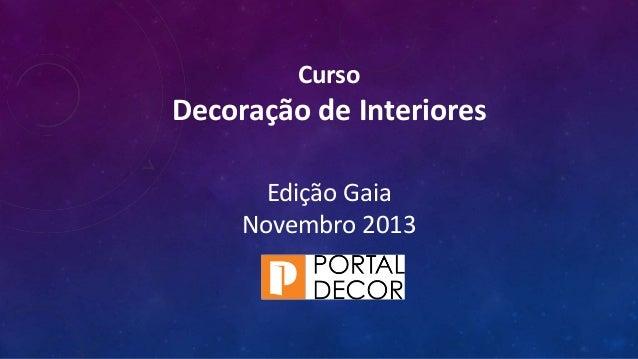 Curso Decoração de Interiores Edição Gaia Novembro 2013