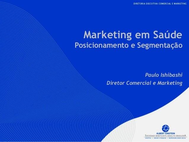 Programa Einstein de Cardiologia Plataforma Cardiológica V1 - Nov/09 Marketing em Saúde Posicionamento e Segmentação Paulo...