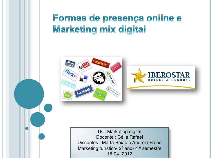UC: Marketing digital        Docente : Célia RafaelDiscentes : Marta Baião e Andreia BaiãoMarketing turístico- 2º ano- 4 º...