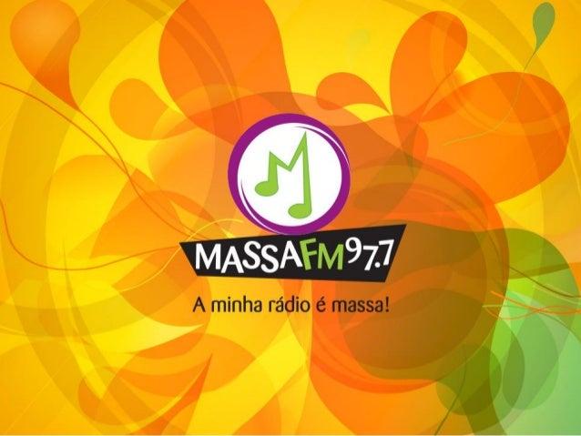 A Massa FM pertence ao Grupo Massa, um dos mais importantes Grupos de Comunicação do sul do Brasil. É a maior Rede de Rádi...