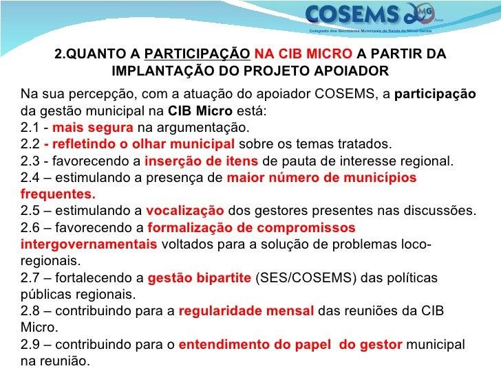 2.QUANTO A  PARTICIPAÇÃO   NA CIB MICRO  A PARTIR DA IMPLANTAÇÃO DO PROJETO APOIADOR Na sua percepção, com a atuação do ap...