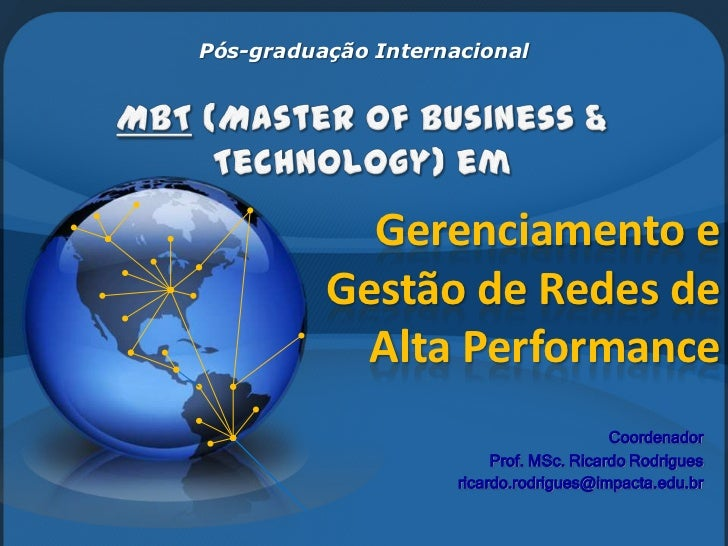 Pós-graduação Internacional <br />MBT (Masterof Business & Technology) em<br />Gerenciamento e Gestão de Redes de Alta Per...
