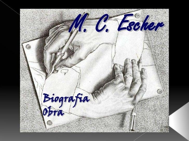 M. C. Escher<br />Biografia<br />Obra<br />