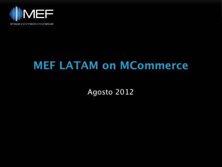 MEF LATAM on MCommerce       Agosto 2012