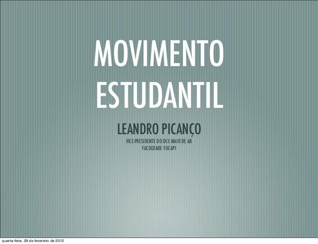 MOVIMENTO ESTUDANTIL LEANDRO PICANÇO VICE-PRESIDENTE DO DCE MAIO DE 68 FACULDADE FUCAPI quarta-feira, 29 de fevereiro de 2...