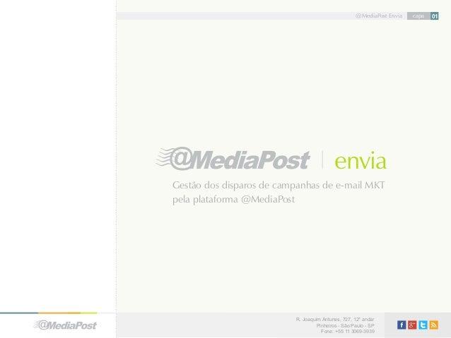 @MediaPost Envia  envia Gestão dos disparos de campanhas de e-mail MKT pela plataforma @MediaPost  R. Joaquim Antunes, 727...