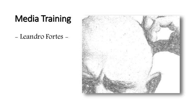 Media Training - Leandro Fortes -