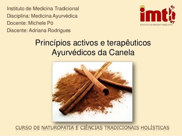 CURSO DE NATUROPATIA E CIÊNCIAS TRADICIONAIS HOLÍSTICAS Instituto de Medicina Tradicional Disciplina: Medicina Ayurvédica ...
