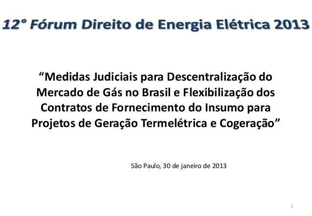 """""""Medidas Judiciais para Descentralização do Mercado de Gás no Brasil e Flexibilização dos Contratos de Fornecimento do Ins..."""