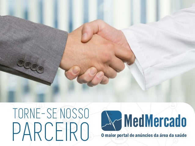 MedMercado O maior portal de anúncios da área da saúde TORNE-SE NOSSO PARCEIRO