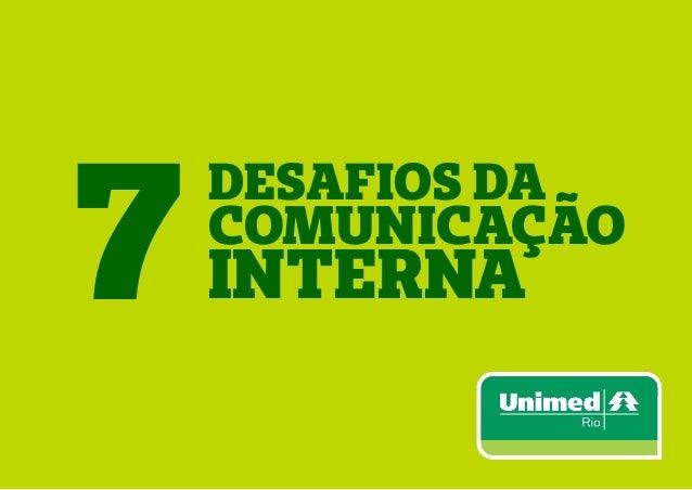 DESAFIOS DA  COMUNICAÇÃO  INTERNA  7