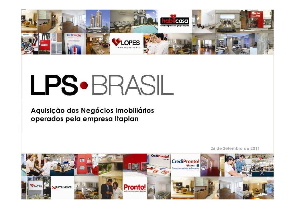 Aquisição dos Negócios Imobiliáriosoperados pela empresa Itaplan                                      26 de Setembro de 20...