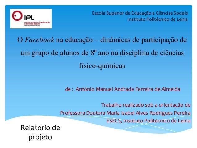 de : António Manuel Andrade Ferreira de AlmeidaTrabalho realizado sob a orientação deProfessora Doutora Maria Isabel Alves...
