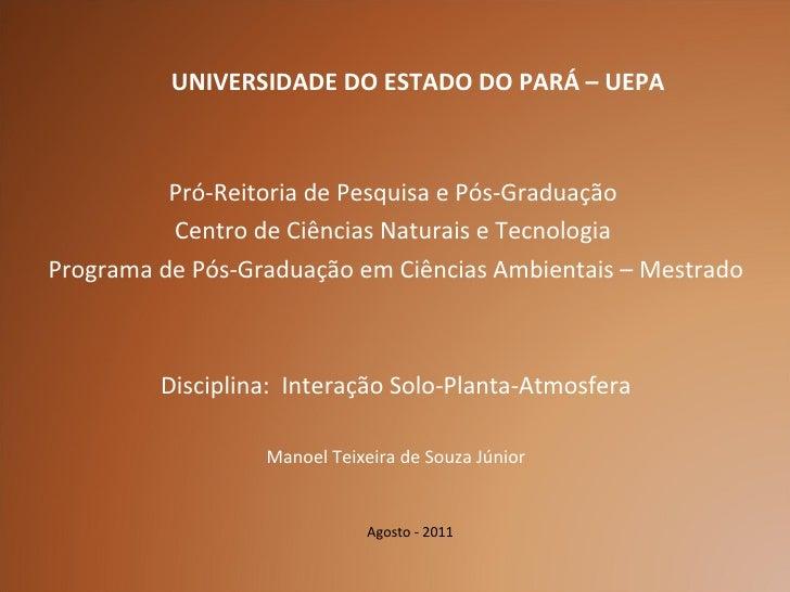 Agosto - 2011 <ul><li>Pró-Reitoria de Pesquisa e Pós-Graduação  </li></ul><ul><li>Centro de Ciências Naturais e Tecnologia...
