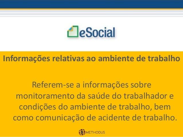 JANEIRO 2017 Obrigatoriedade de transmissão dos eventos do empregador por meio do eSocial para os demais obrigados