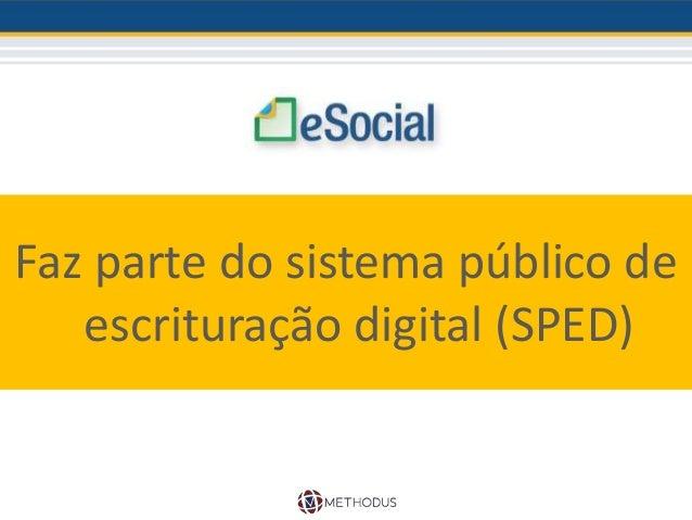 Faz parte do sistema público de escrituração digital (SPED)