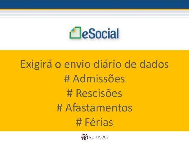 Os objetivos do eSocial podem ser classificados em: