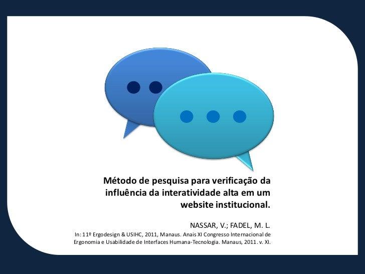 Método de pesquisa para verificação da           influência da interatividade alta em um                              webs...