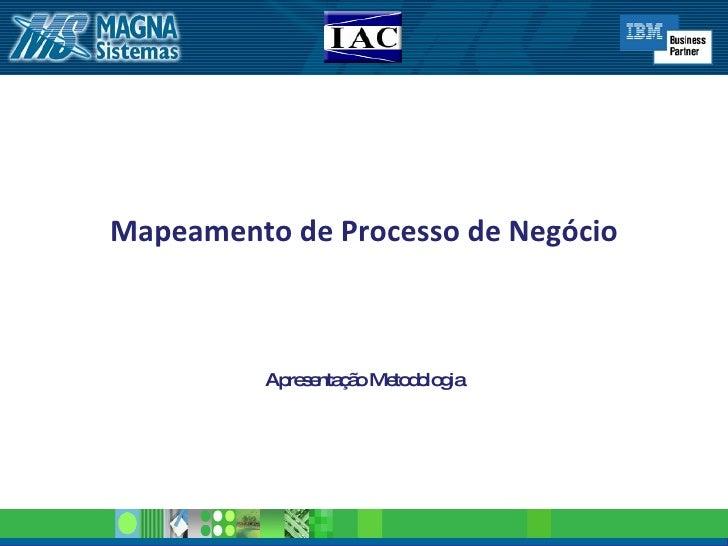 Mapeamento de Processo de Negócio Apresentação Metodologia